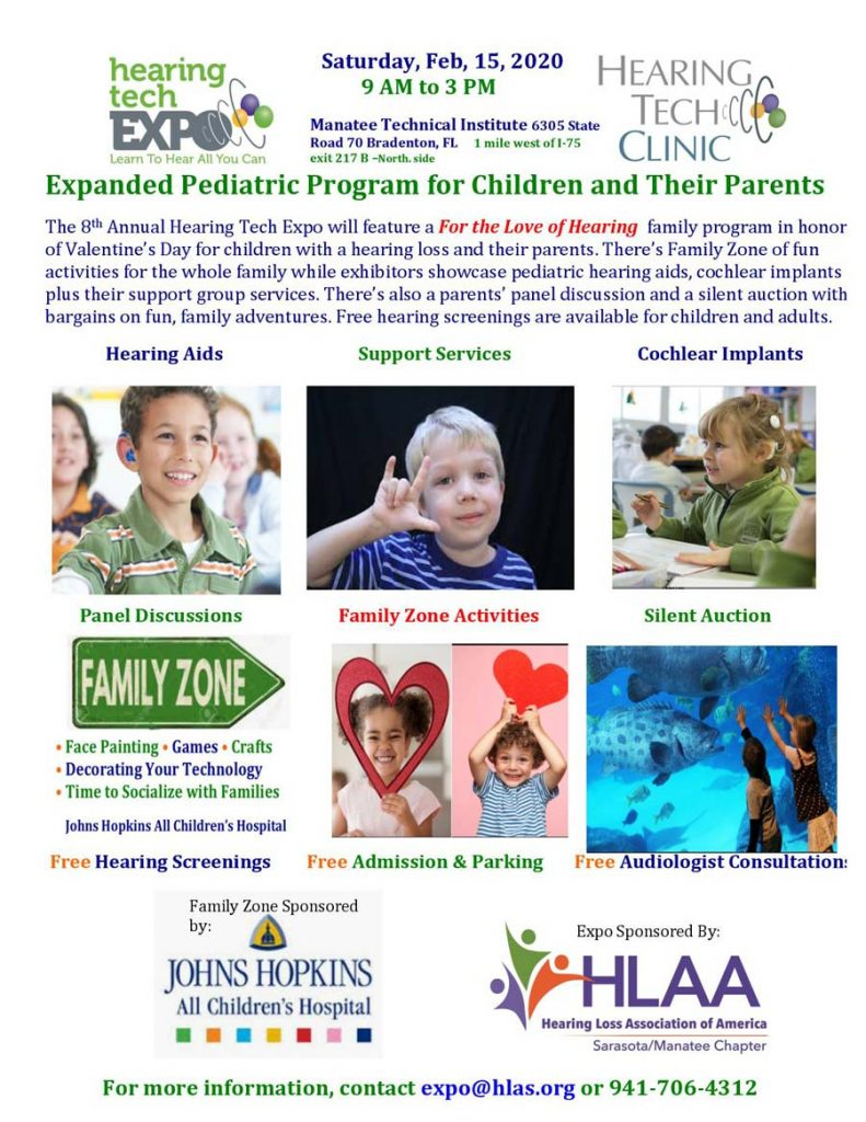 Family Zone - Pediatric Program - 8th Annual Hearing Tech Expo Florida's Biggest Hearing Exhibition  When: Saturday February 15th, 2020 9AM – 3PM  Where: Manatee Technical Institute Bradenton, FL