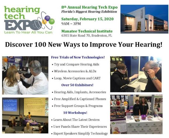 8th Annual Hearing Tech Expo Florida's Biggest Hearing Exhibition When: Saturday February 15th, 2020 9AM - 3PM Where: Manatee Technical Institute Bradenton, FL