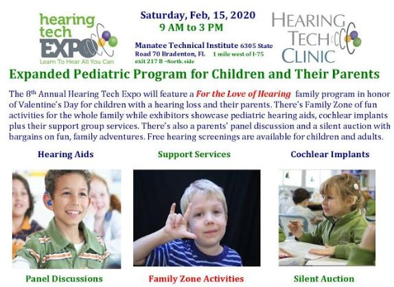 Family Zone -Family Zone - Pediatric Program - 8th Annual Hearing Tech Expo Florida's Biggest Hearing Exhibition When: Saturday February 15th, 2020 9AM – 3PM Where: Manatee Technical Institute Bradenton, FL